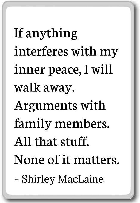 Si Nada interfiere con mi paz interior... - Shirley MacLaine citas ...