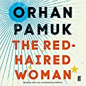The Red-Haired Woman Audiobook by Orhan Pamuk Narrated by John Lee, Katharine McEwan