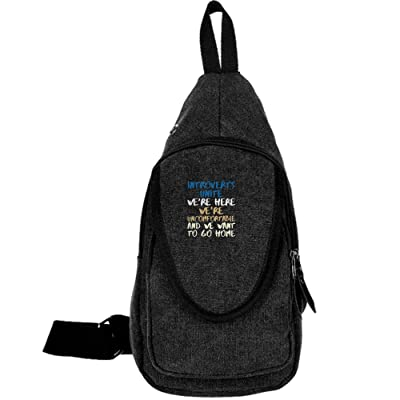 Introverts Unite We're Here We're Uncomfortable And We Want To Go Home Fashion Men's Bosom Bag Cross Body New Style Men Canvas Chest Bags