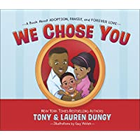 We Chose You: A Book About Adoption, Family, and Forever Love