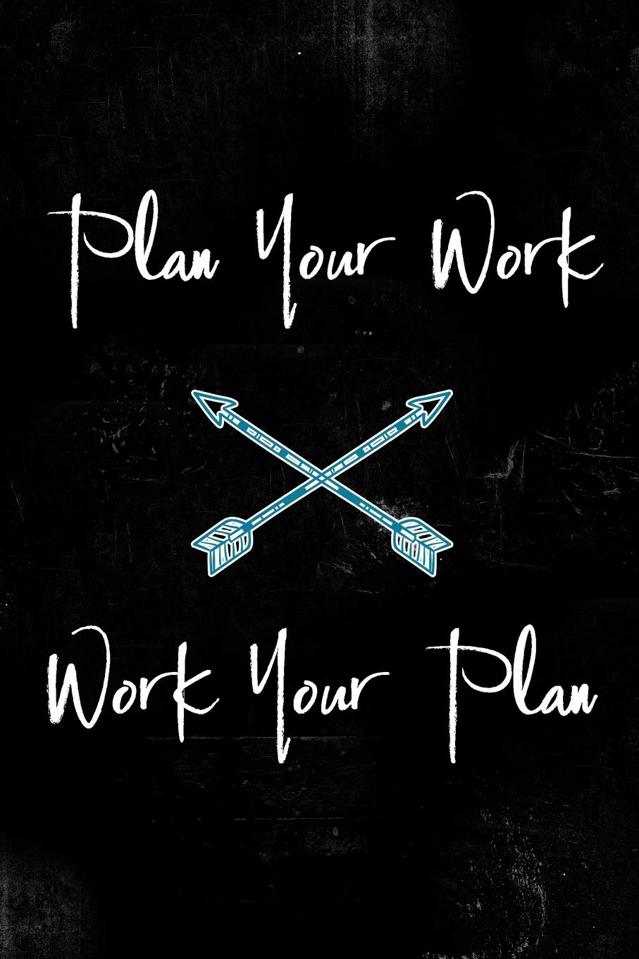 Plan Your Work Work Your Plan Functional Daily Planner Scheduling