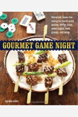 Gourmet Game Night: Bite-Sized, Mess-Free Eating for Board-Game Parties, Bridge Clubs, Poker Nights,  Book Groups, and More Paperback
