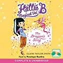 Hattie B Magical Vet: The Dragon's Song Audiobook by Claire Taylor-Smith Narrated by Penelope Rawlins