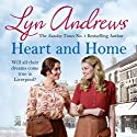 Heart and Home Audiobook by Lyn Andrews Narrated by Julie Maisey