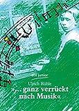 »... ganz verrückt nach Musik«: Die Jugend großer Komponisten