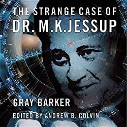 The Strange Case of Dr. M.K. Jessup