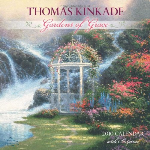 Thomas Kinkade Gardens Of Grace With Scripture: 2010 Wall Calendar