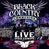 Live Over Europe by Black Country Communion (2012-02-26)