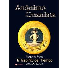 Anónimo Onanista (El Espíritu del Tiempo) (Spanish Edition) Nov 1, 2012