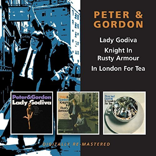 Lady Godiva, Knight In Rusty Armour, In London for Tea by Peter and Gordon (2011-03-15)