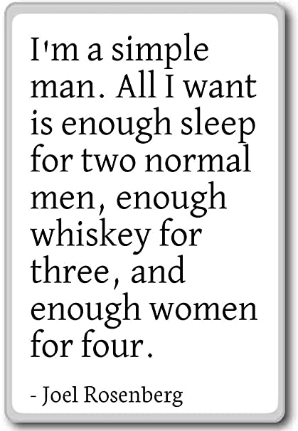 Amazon.com: I\'m a simple man. All I want is enough sleep ...