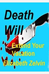 Death Will Extend Your Vacation (Bruce Kohler Mysteries Book 3) Kindle Edition