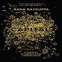 Capital: The Eruption of Delhi Audiobook by Rana Dasgupta Narrated by Dana Hickox