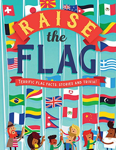 - Raise the Flag: Terrific flag facts, stories and trivia!