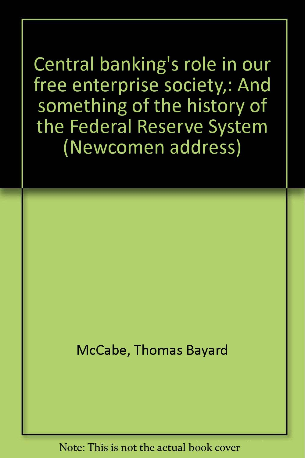 Central banking's role in our free enterprise society, : And