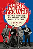 img - for Fare Thee Well: The Final Chapter of the Grateful Dead's Long, Strange Trip book / textbook / text book