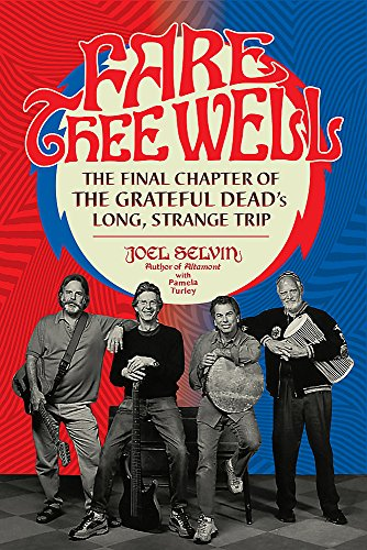Price comparison product image Fare Thee Well: The Final Chapter of the Grateful Dead's Long,  Strange Trip