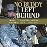 No Buddy Left Behind: Bringing US Troops' Dogs and Cats Safely Home from the Combat Zone | Terri Crisp,Cynthia Hurn