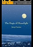 The Magic of Moonlight: Short Stories