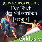 Der Fluch des Volkstribun (SPQR 7) | John Maddox Roberts