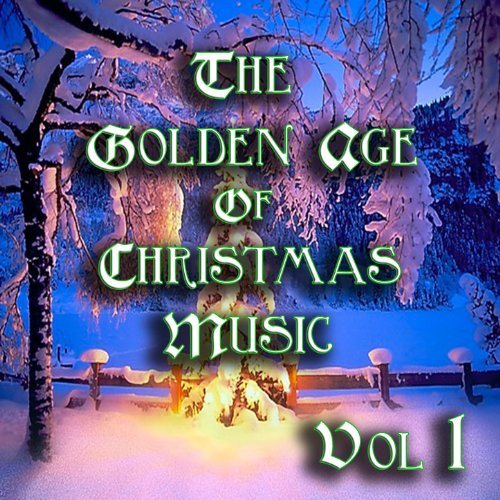 Amazon.com: The Golden Age of Christmas Music Vol 1: Various ...