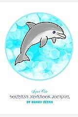 Super Cute Dolphins Notebook Journal by Kawaii Ocean Paperback