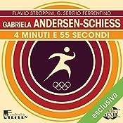 Gabrielle Andersen-Schiess: 4 minuti e 55 secondi (Olimpicamente) | Flavio Stroppini, G. Sergio Ferrentino