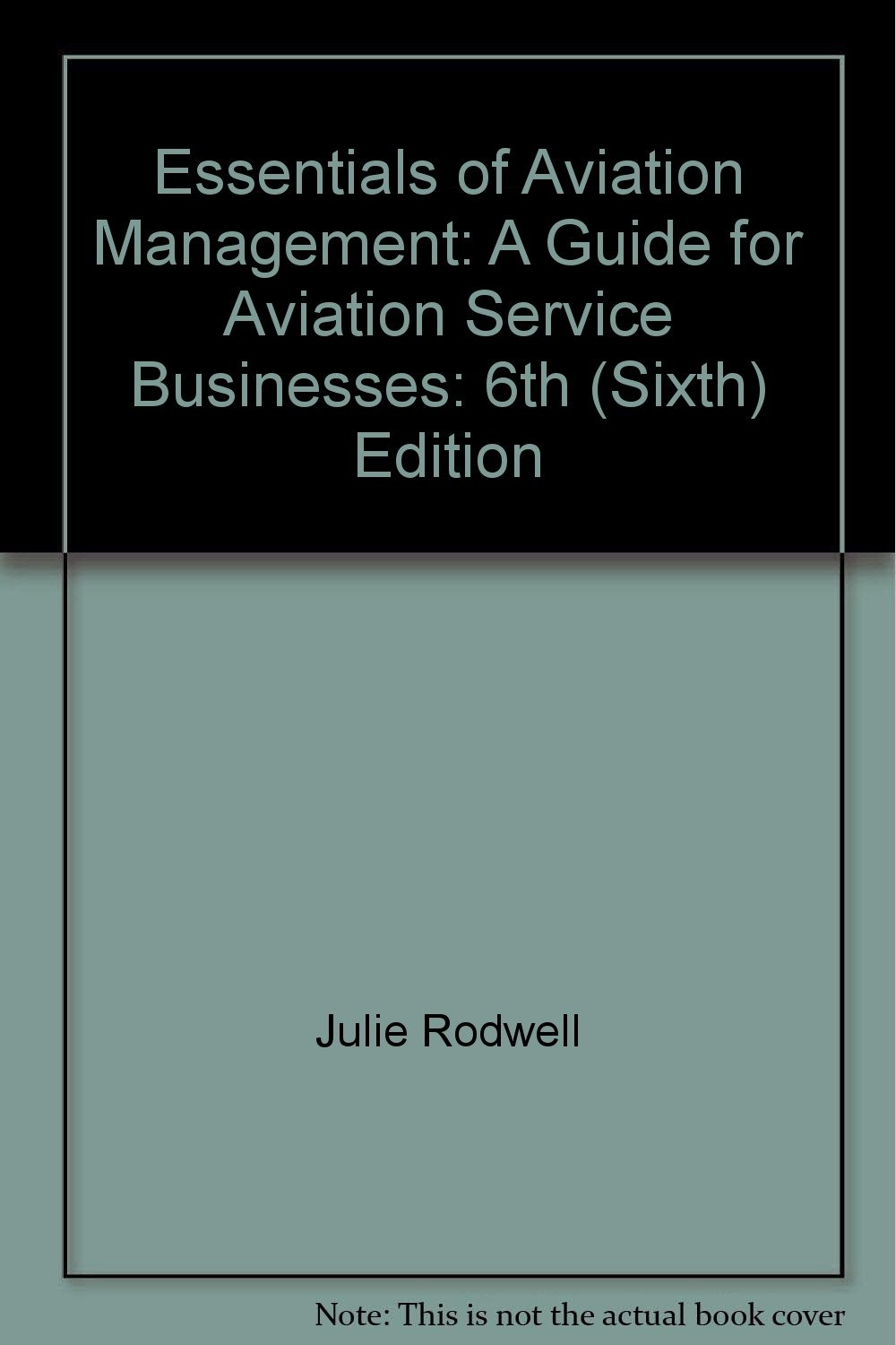 Essentials of Aviation Management: A Guide for Aviation Service Businesses: 6th (Sixth) Edition