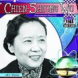 Chien-Shiung Wu: Phenomenal Physicist