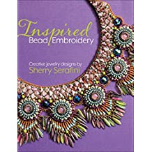 Inspired Bead Embroidery: New jewelry designs by Sherry Serafini