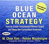 img - for Blue Ocean Strategy: How to Create Uncontested Market Space and Make the Competition Irrelevant book / textbook / text book