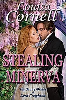 Stealing Minerva (The Many Brides of Lord Creighton Book 3) by [Cornell, Louisa]