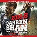 Zom-B: Zom-B, Book 1 Audiobook by Darren Shan Narrated by Zawe Ashton