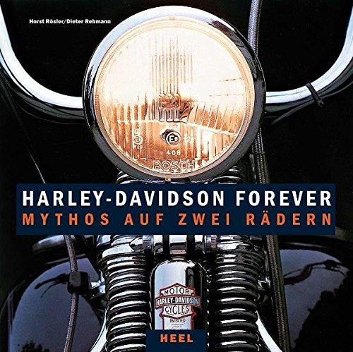 Harley-Davidson forever: Mythos auf zwei Rädern