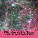 Who the Hell Is Satan | Walter H. Parks
