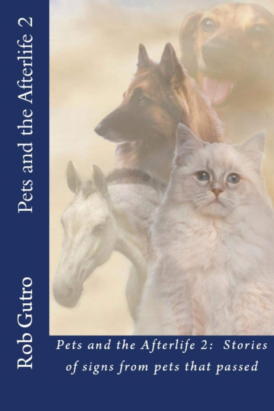 Amazon.com: Pets and the Afterlife 2: Signs from Pets That ...