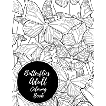 Butterflies Adult Coloring Book: Butterfly Large Stress Relieving, Relaxing Coloring Book For Grownups, Men, & Women. Moderate & Intricate One Sided Designs & Patterns For Leisure & Relaxation.