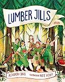 Lumber Jills: The Unsung Heroines of World War II
