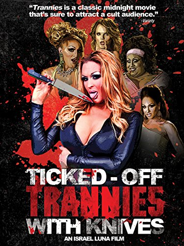 Ticked Off Trannies with Knives by