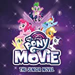 My Little Pony: The Movie: The Junior Novel | G. M. Berrow