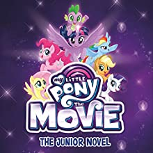 My Little Pony: The Movie: The Junior Novel Audiobook by G. M. Berrow Narrated by Tracey Petrillo