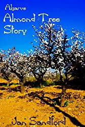 Algarve - Almond Tree Story (Algarve Stories) (English Edition)