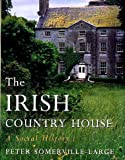 img - for The Irish Country House : A Social History book / textbook / text book