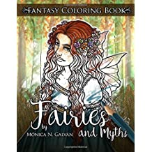 Fairies and Myths: Fantasy Coloring Book (Enchanted Colors) (Volume 4)