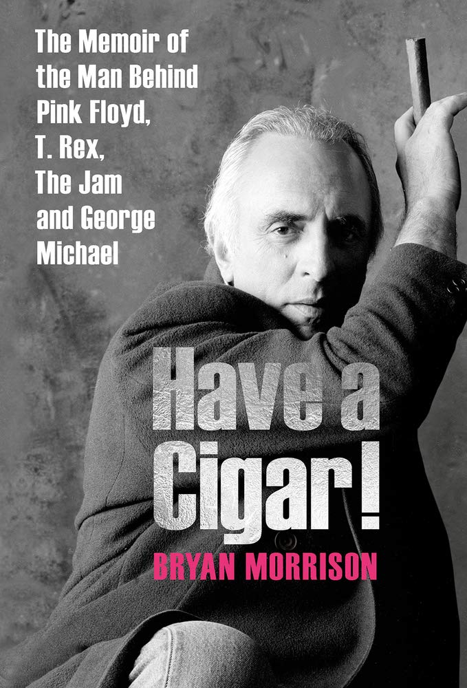 Have A Cigar The Memoir Of The Man Behind Pink Floyd T