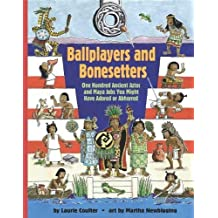Ballplayers and Bonesetters: One Hundred Ancient Aztec and Maya Jobs You Might Have Adored or Abhorred (Jobs in History)