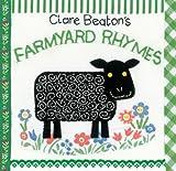 Clare Beaton's Farmyard Rhymes, Clare Beaton, 1846867363