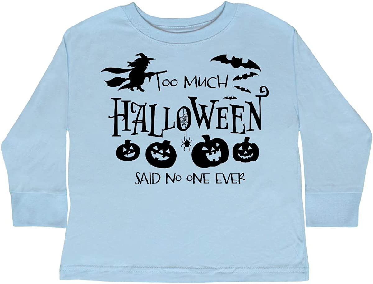 inktastic Too Much Halloween Said No 1 Ever Toddler Long Sleeve T-Shirt