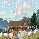 Small Town Girl Audiobook by Patricia Rice Narrated by Stephen Bel Davies