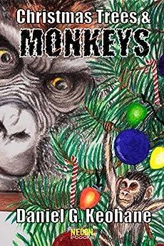 Christmas Trees & Monkeys (Necon Modern Horror Book 6) by [Keohane, Dan]